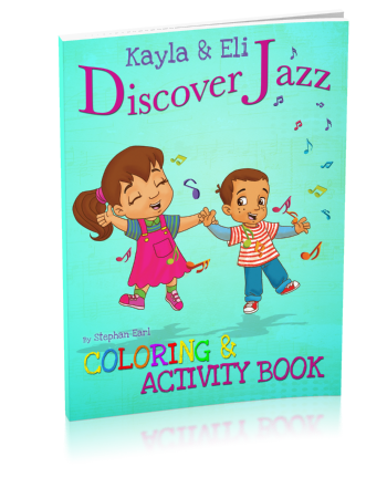 Kayla & Eli Discover Jazz: Coloring and Activity Book by Stephan Earl